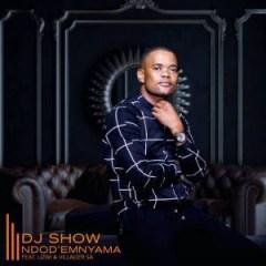 DJ Show - Ndod' Emnyama Ft. Lizwi & Villager SA